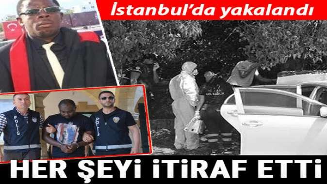 İstanbul'da yakalandı! Her şeyi itiraf etti
