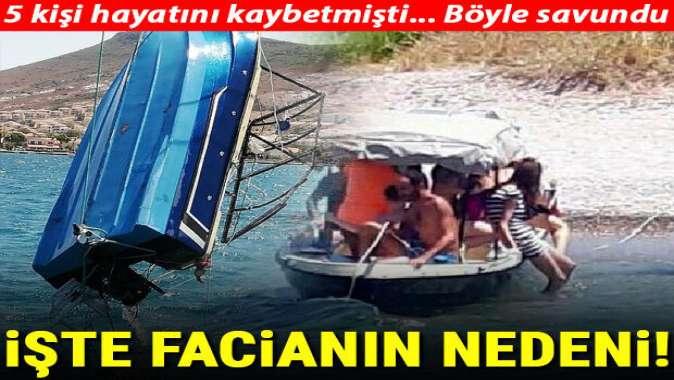 İşte Foça'daki tekne faciasının nedeni! Kaptan kendini böyle savundu