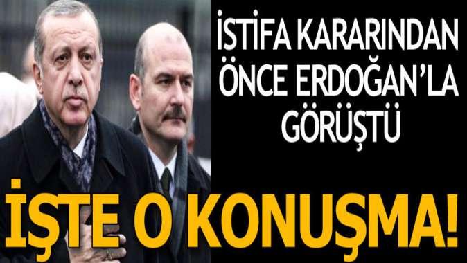 İşte istifa kararından önce Erdoğan ile Soylu arasındaki diyalog