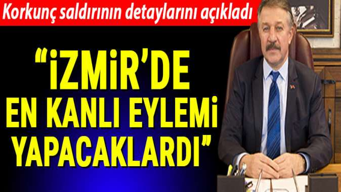 İzmir Emniyet Müdürü korkunç saldırının detaylarını açıkladı: PKK, en kanlı eylemini yapacaktı