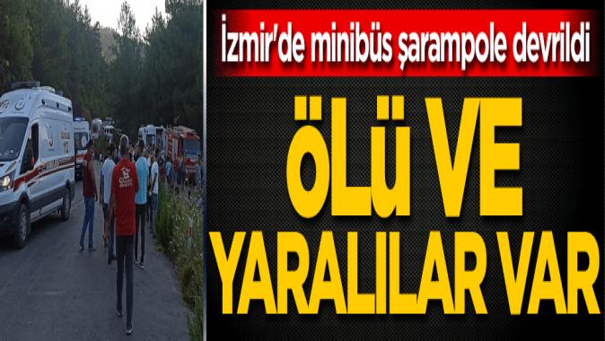 İzmir'de minibüs şarampole devrildi: Ölü ve yaralılar var