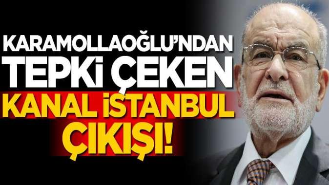 Karamollaoğlu'ndan tepki çeken Kanal İstanbul çıkışı!