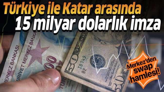 Katar ile yeni swap anlaşması! 15 milyar dolara yükseltildi