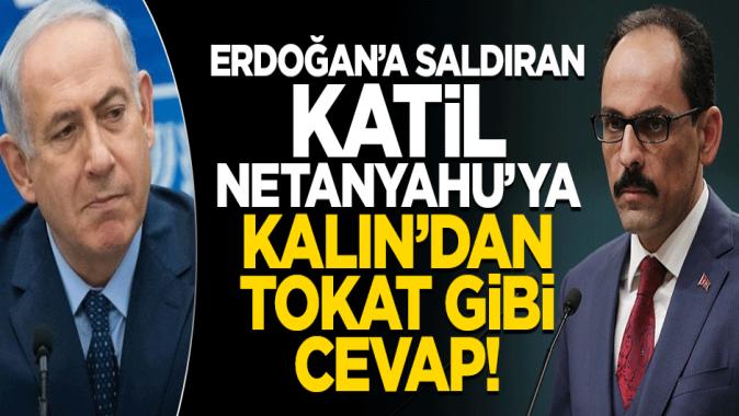 Katil Netanyahu yine Erdoğana saldırdı! Kalından sert cevap