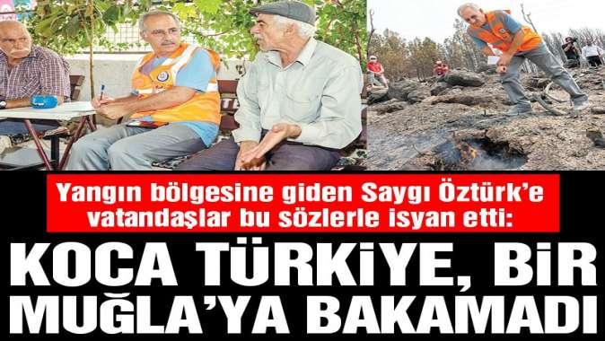 'Koca Türkiye, bir Muğla'ya bakamadı