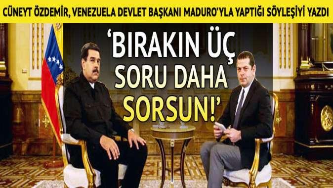 Maduro: Bırakın üç soru daha sorsun. Acción!
