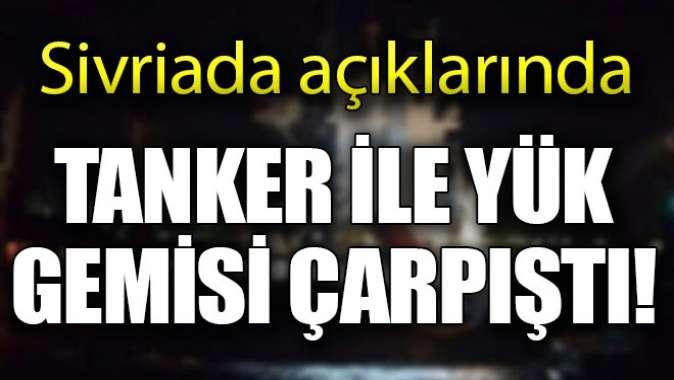 Marmara Denizi'nde kaza! Tanker ile yük gemisi çarpıştı