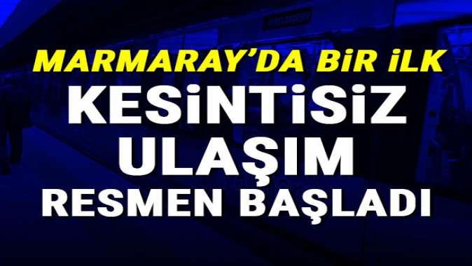 Marmaray'da bir ilk... Kesintisiz ulaşım başladı