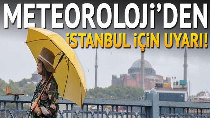 Meteorolojiden İstanbul için uyarı