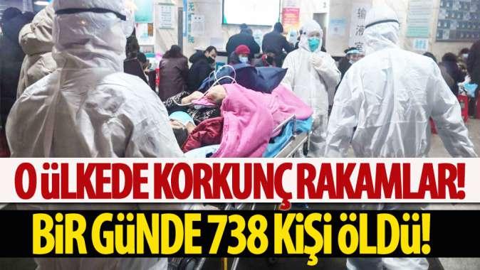 O ülkede korkunç rakamlar! Bir günde 738 kişi öldü!