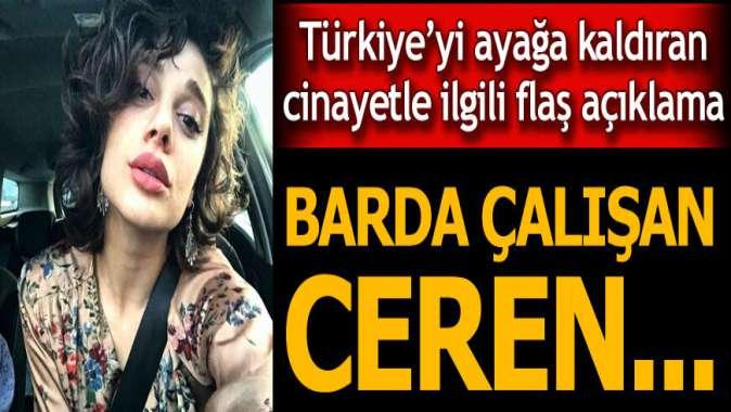 Pınar Gültekinin babasından flaş iddia! Katilin barında çalışan Ceren...