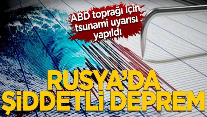 Rusya'da şiddetli deprem! ABDye ait toprak parçası için tsunami uyarısı yapıldı