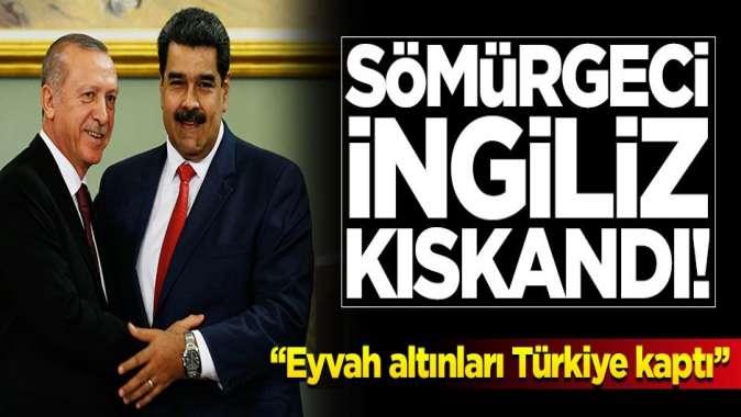 Sömürgeci İngiliz kafası Türkiye-Venezuela dostluğunu kıskandı!