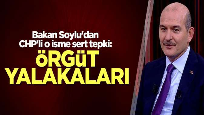 Soylu'dan CHP'li Özel'e cevap: Örgüt yalakaları