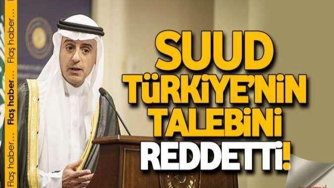 Suud Türkiye'nin talebini reddetti