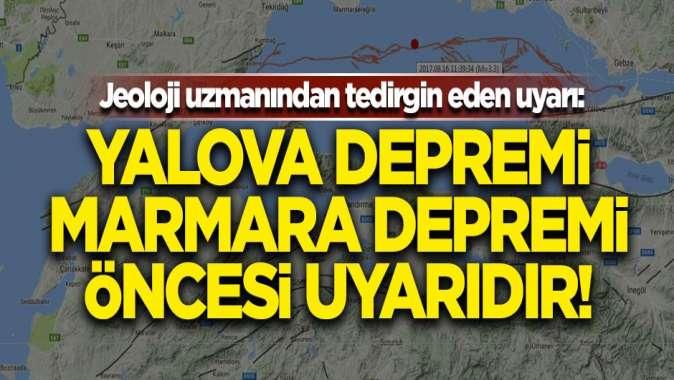 Tedirgin eden uyarı! Yalova depremi, Marmara depremi öncesi bir uyarıdır