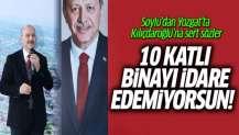 10 katlı binayı idare edemiyorsun! Soylu'dan Kılıçdaroğlu'na sert sözler