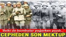 106 yıldır kalbimiz Çanakkale'de atıyor! Cepheden son mektup