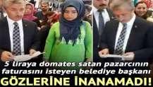 5 liraya domates satan pazarcının faturasını isteyen başkan şok oldu!