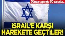 50 sanatçı işgalci İsrail'e karşı harekete geçti! 'Baskı yapmalıyız'