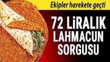 72 TL'lik lahmacuna vergi denetimi