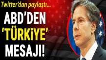 ABD Dışişleri Bakanı Blinken'dan Türkiye mesajı