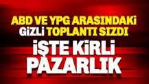 ABD ve YPG'li teröristler arasında gizli toplantı sızdı: İşte kirli pazarlık