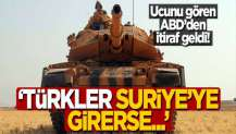 """ABD'den itiraf geldi! """"Türkiye girerse çekilmek zorunda kalırız"""""""