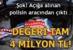 Açığa alınan polis aracından çıktı! Değeri tam 4 milyon lira...