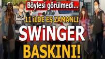 Adana merkezli 11 ilde 'swinger' operasyonu! 35 gözaltı kararı