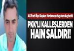 AK Parti İlçe Başkan Yardımcısına silahlı saldırı.