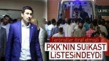 AK Partili Yıldız, PKK'nın suikast listesindeydi.