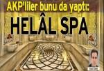AKP'liler bunu da yaptı: HELAL SPA