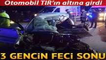 Aksaray'da feci kaza... 3 genç hayatını kaybetti