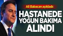 Ali Babacan: Koronavirüse yakalanan babam yoğun bakımda yatıyor