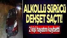 Alkollü sürücü dehşet saçtı! 2 kişi hayatını kaybetti