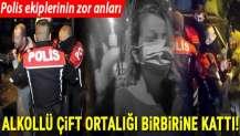 Antalya'da alkollü sürücü ve eşi ortalığı birbirine kattı!