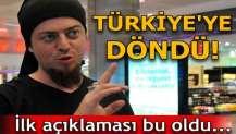 Aref Türkiye'ye döndü!