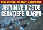 Artvin ve Rize'de Cerattepe alarmı