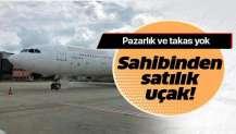 Atatürk Havalimanı'nda sahibinden satılık yolcu uçağı! Pazarlık ve takas yok.