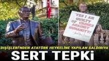 Atatürk heykeline çirkin saldırı gerçekleştirilmişti! Dışişleri Bakanlığı'ndan açıklama geldi