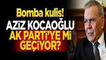 Aziz Kocaoğlu AK Parti'ye mi geçiyor? Bomba kulis!
