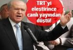 Bahçeli TRT'yi eleştirince, canlı yayından alındı