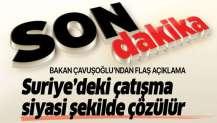 Bakan Çavuşoğlu'ndan önemli Suriye açıklaması!.