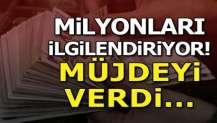 Bakan Sarıeroğlu milyonları ilgilendiren müjdeyi verdi!