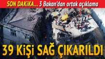Bakan Süleyman Soylu'dan açıklama: 39 kişi enkaz altından sağ çıkarıldı