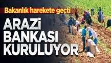 Bakanlık harekete geçti! 'Arazi bankası' kuruyor
