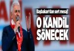 Başbakan Yıldırım: O 'Kandil' sönecek.