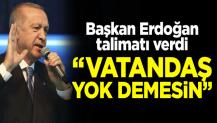 """Başkan Erdoğan talimatı verdi: """"Vatandaş, AK Parti burada yok demesin"""""""