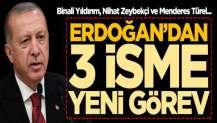 Başkan Erdoğan'dan Binali Yıldırım, Nihat Zeybekçi ve Menderes Türel'e yeni görev